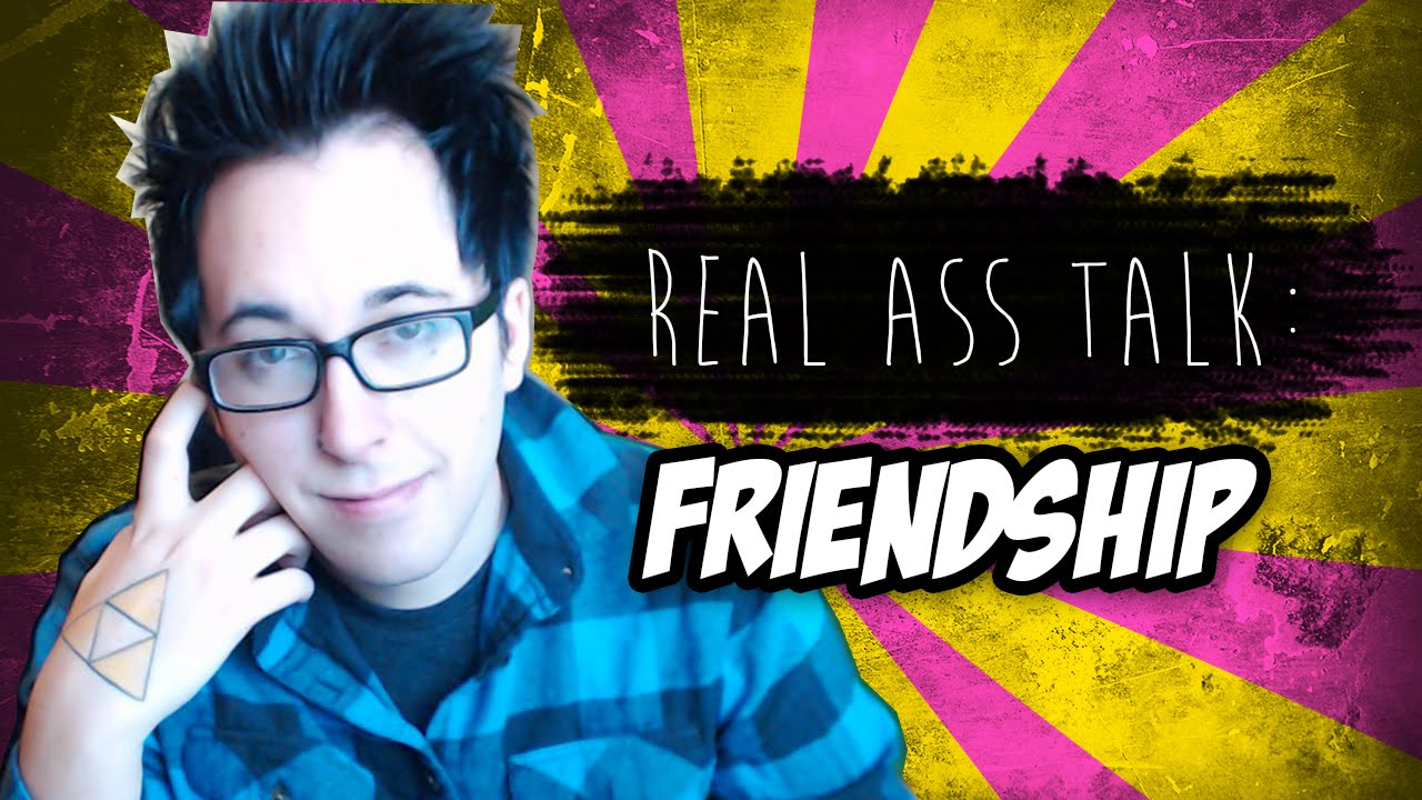 Friendship: Real Ass Talk [Episode 1!]