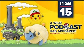 A WILD PODCAST HAS APPEARED: Episode 15 - A Comicbook.com Pokemon Podcast