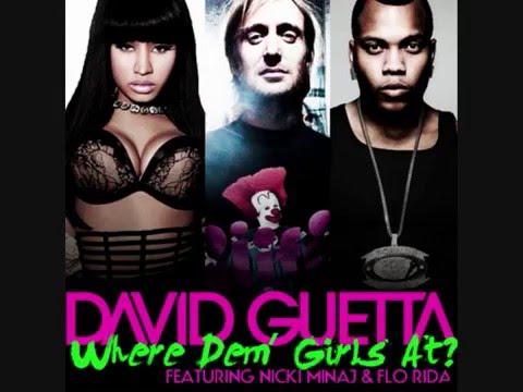 Where them girls at Remix - David Guetta , Flo Rida & Nicki Minaj