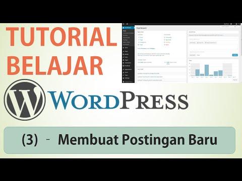 Membuat Postingan / Tulisan Artikel Baru di Wordpress | Tutorial Wordpress (part 3)