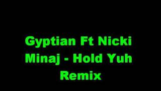 gyptian Ft Nicki Minaj - Hold Yuh Remix