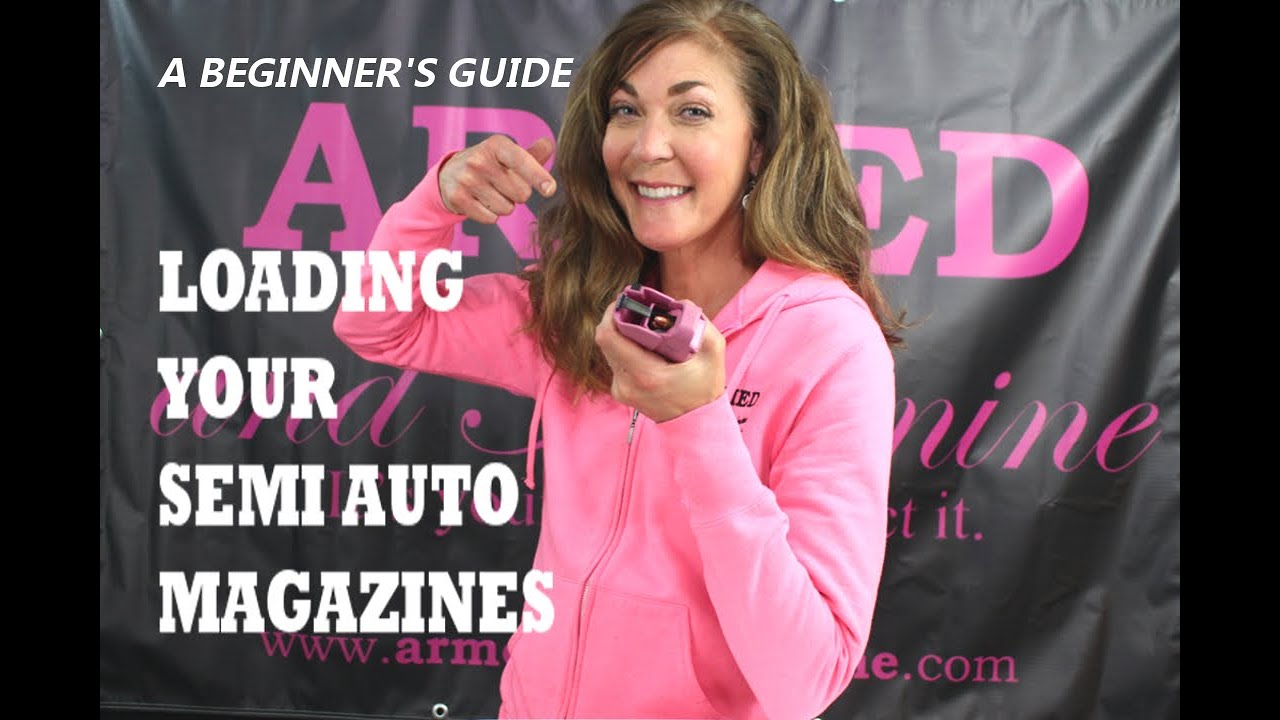 ARMED and Feminine - Loading Semi-Auto Magazines for Beginners