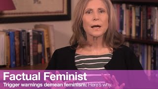 Trigger warnings demean feminism. Here