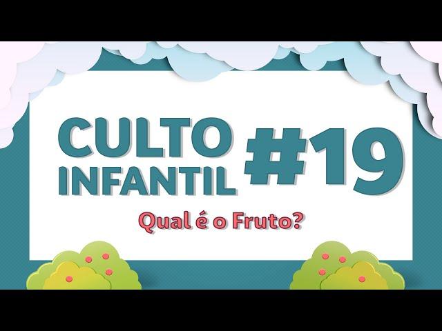 Culto infantil - Aprendendo sobre o Fruto do Espírito 26/07/2020