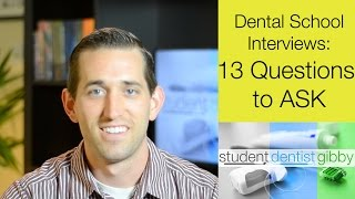 Dental School Interviews: 13 Questions to ASK