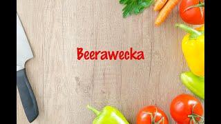 How to cook - Beerawecka