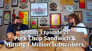 Pork Chop Sandwich and Hitting 1 Million Subscribers – Season 3: Episode 21
