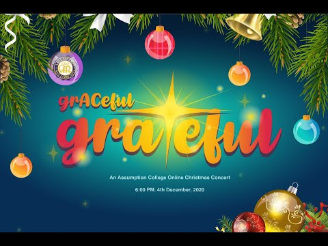 Grateful Graceful- The First Assumption College Online Christmas Concert