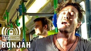 BONJAH - Somewhere Anywhere | Tram Sessions