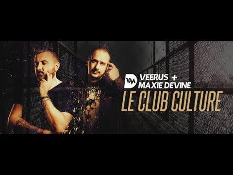 Le Club Culture Radio Show 261 (with Veerus & Maxie Devine) 17.05.2018