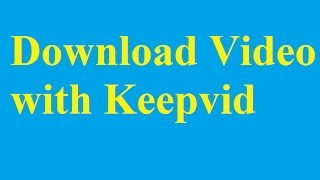 How to Download Video with Keepvid - Betdownload.com