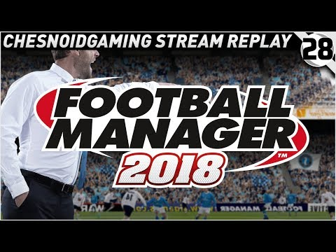 Football Manager 2018 Ep28 - STARTING MY NEW JOB!!