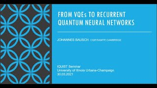 Recurrent Quantum Neural Networks, presented by Johannes Bausch, Cambridge University
