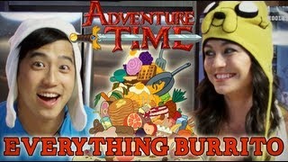 EVERYTHING BURRITO! Adventure Time, Feast of Fiction Ep. 21