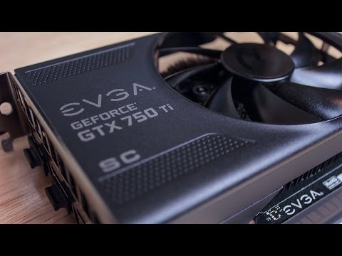 EVGA GeForce GTX 750 Ti SC Unboxing + Install