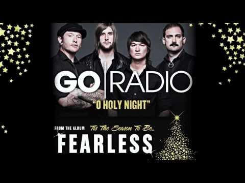 Go Radio  O Holy Night Tis The Season To Be Fearless