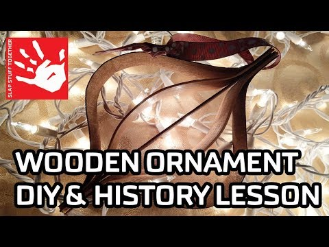 HISTORY OF THE ORNAMENT & WOODEN CHRISTMAS ORNAMENT DIY [Ornament swap 2017]