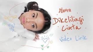 Naura – Dikelilingi Cinta | Video Lirik