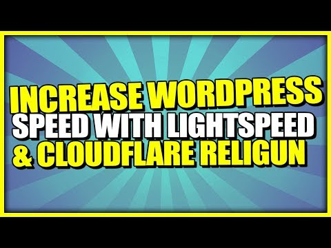 How To Increase WordPress Speed With LiteSpeed Cache & Cloudflare Railgun