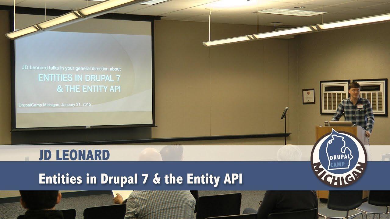 Entities in Drupal 7 & the Entity API, JD Leonard
