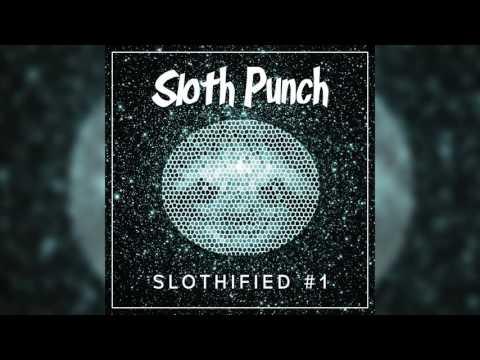 Sloth Punch Slothified Mixtape #1