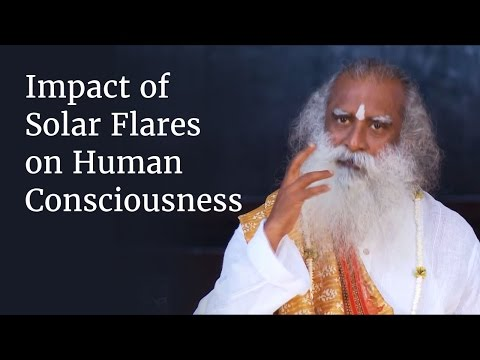Impact of Solar Flares on Human Consciousness | Sadhguru