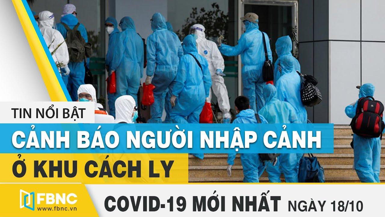 Tin tức Covid-19 mới nhất hôm nay 18/10 | Dich Virus Corona Việt Nam hôm nay | FBNC