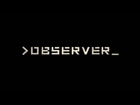 Observer | He's kind of a creep... | Part 3