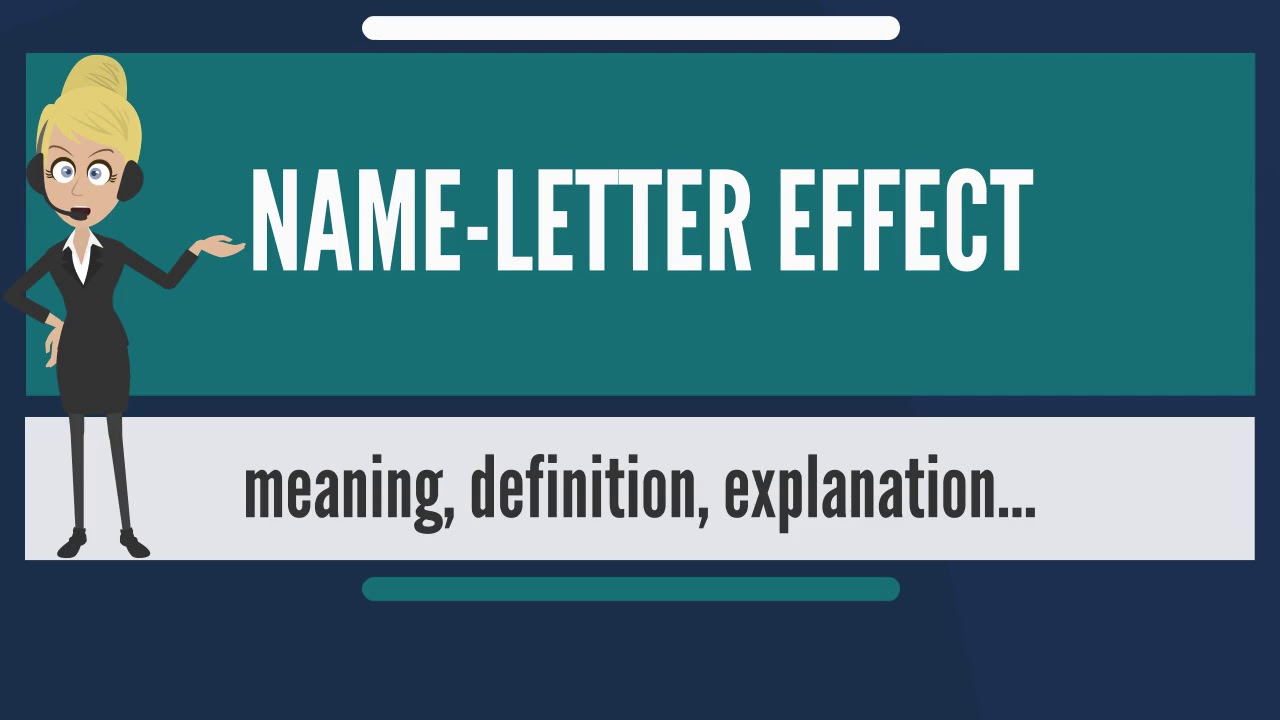 What is NAME LETTER EFFECT? What does NAME LETTER EFFECT mean