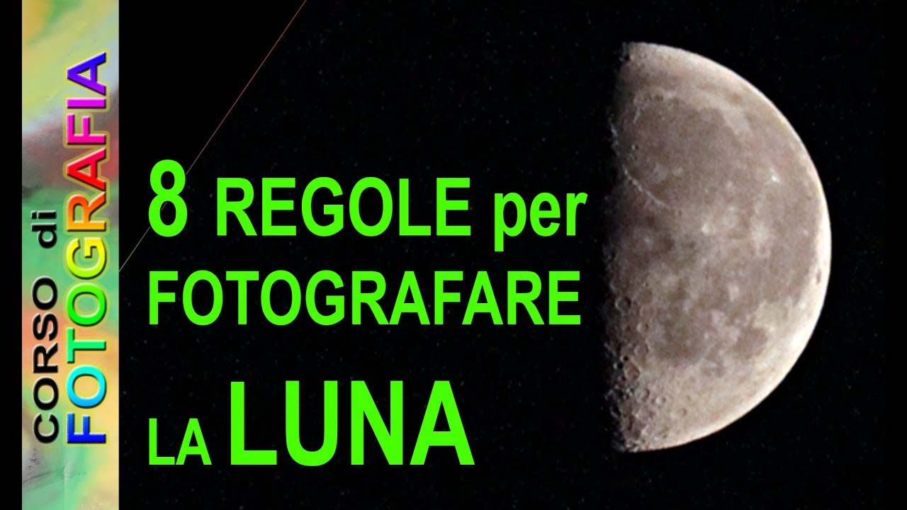 Corso Di Fotografia Come Fotografare La Luna 8 Regole Tecnica Fotografica Foto Alla Luna