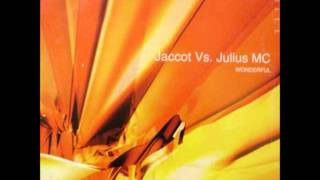 Jaccot vs Julius MC ‎- Wonderful (Original Mix)