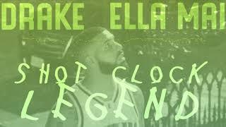 Drake Ella Mai Shot Clock Legend A JAYBeatz Mashup HVLM.mp3