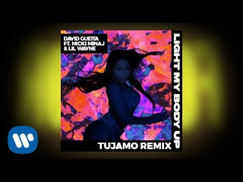 David Guetta - Light My Body Up (Tujamo Remix) ft Nicki Minaj & Lil Wayne