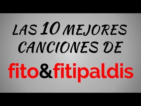Las 10 mejores canciones de FITO Y FITIPALDIS