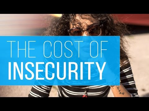 How Much Your Insecurity Actually Costs You