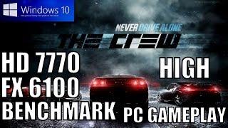 THE CREW CUSTOM HIGH HD 7770 FX 6100 WINDOWS 10 BENCHMARK PC GAMEPLAY