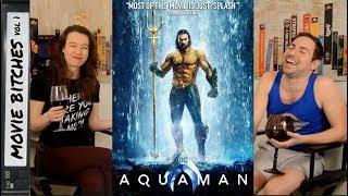 Aquaman | Movie Review | MovieBitches Ep 211