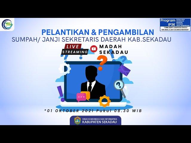 [LIVE] Pelantikan & Pengambilan Sumpah/ Janji Sekda Kab.Sekadau Tahun 2021