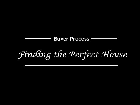 The Buyer Process Part 2- Finding the Perfect House