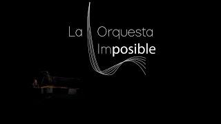 La Orquesta Imposible: Danzón No. 2 (Video Completo)