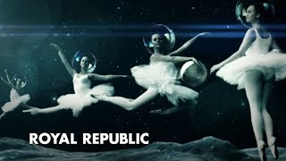 Смотреть клип Royal Republic - Everybody Wants To Be An Astronaut