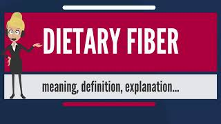 What is DIETARY FIBER? What does DIETARY FIBER mean? DIETARY FIBER meaning & explanation