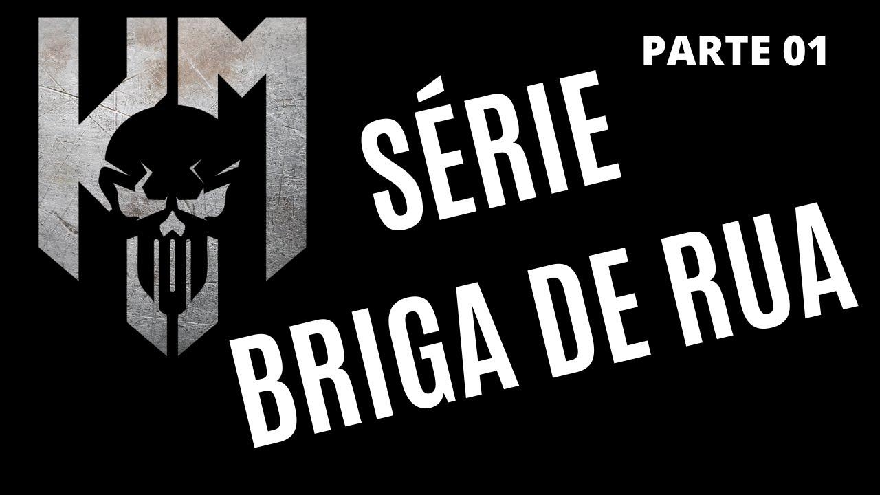 SÉRIE | BRIGA DE RUA | COMO SE TORNAR IMBATÍVEL | parte 01