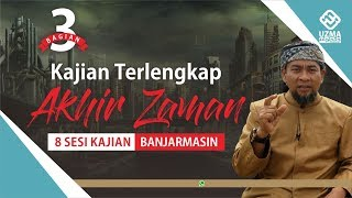 Video KAJIAN TERLENGKAP AKHIR ZAMAN #3 (8 sesi) | BANJARMASIN | UST. ZULKIFLI MUHAMMAD ALI, LC., MA. download MP3, 3GP, MP4, WEBM, AVI, FLV September 2018