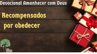 Recompensados por obedecer // Amanhecer com Deus // Igreja Presbiteriana Floresta - GV