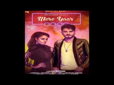 Mere Yaar (Full Song) Kulwinder Billa feat. Yuvika Choudhary - Latest Punjabi Song