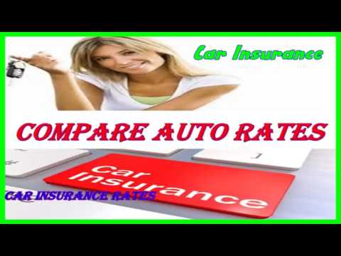 Compare Auto Rates - Car Insurance Rates - Insurance - Get Best Rates