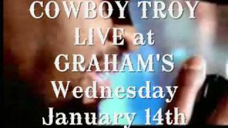 Cowboy Troy Live At Graham's - Wednesday January 14th