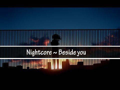 [ Nightcore ] ~ Beside you