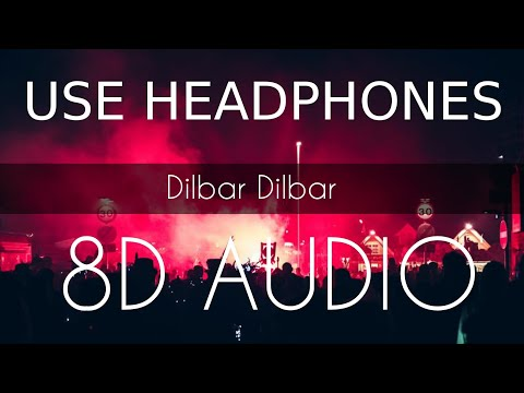 Dilbar Dilbar 8d Bass Sound Effect Dj  8d Audio Songs